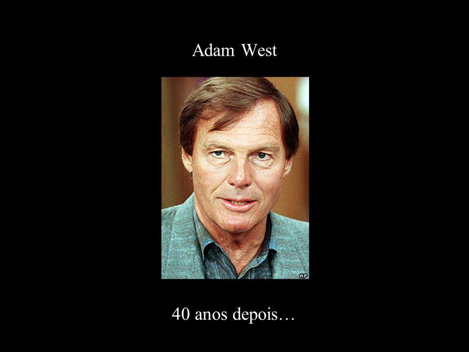 Adam West 40 anos depois…