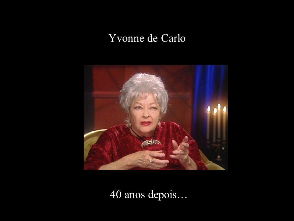 Yvonne de Carlo 40 anos depois…