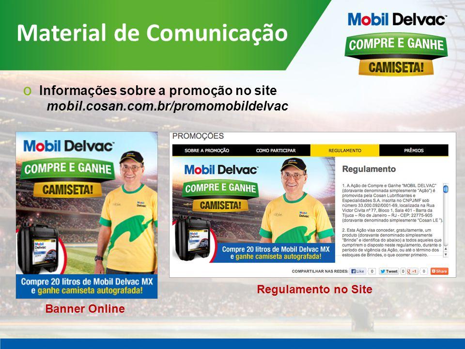Material de Comunicação o Informações sobre a promoção no site mobil.cosan.com.br/promomobildelvac Banner Online Regulamento no Site