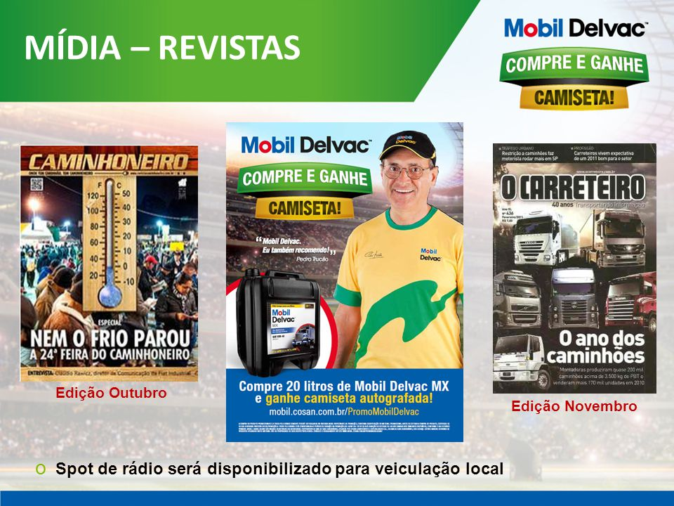 MÍDIA – REVISTAS Edição Outubro Edição Novembro o Spot de rádio será disponibilizado para veiculação local