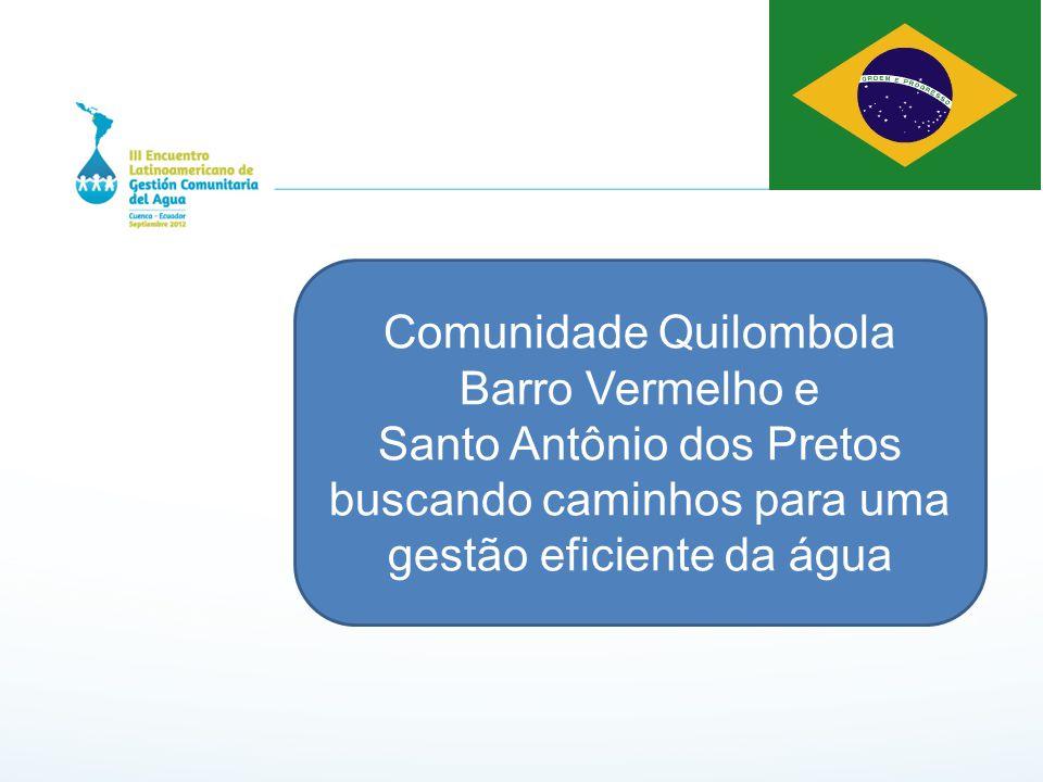 Comunidade Quilombola Barro Vermelho e Santo Antônio dos Pretos buscando caminhos para uma gestão eficiente da água