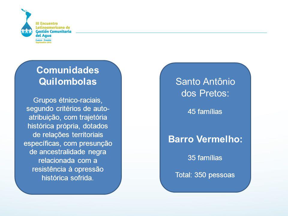 Comunidades Quilombolas Grupos étnico-raciais, segundo critérios de auto- atribuição, com trajetória histórica própria, dotados de relações territoria
