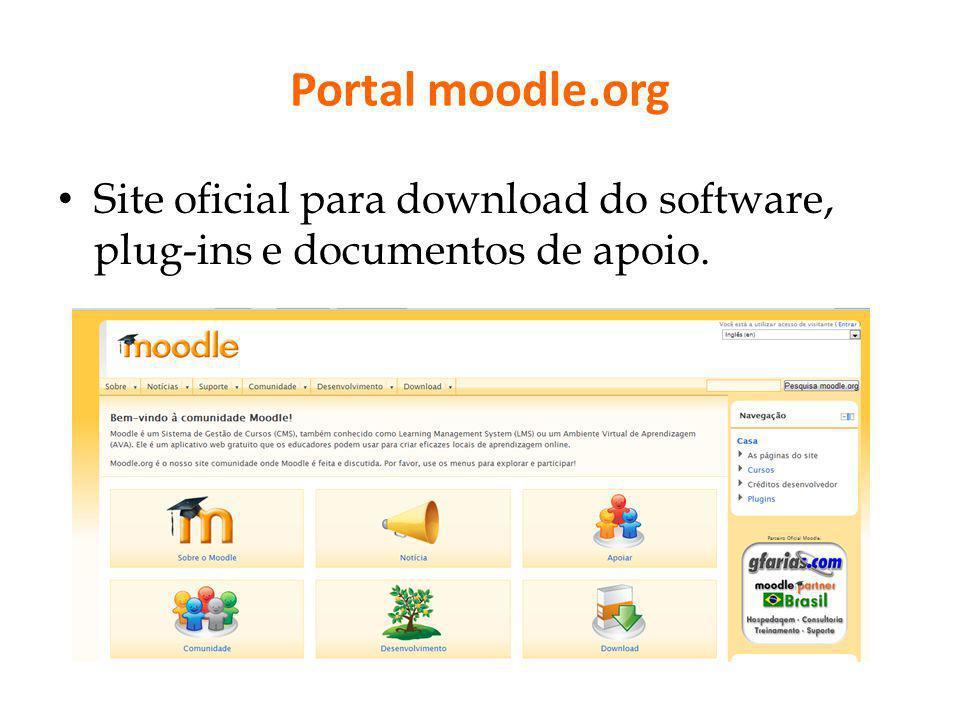 Portal moodle.org Site oficial para download do software, plug-ins e documentos de apoio.