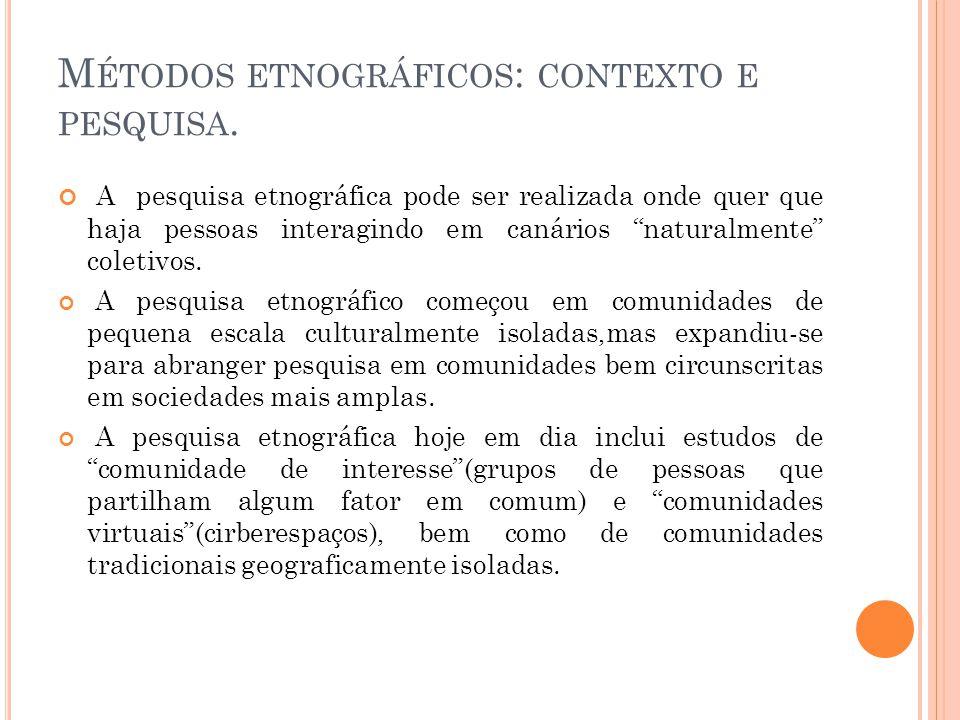 M ÉTODOS ETNOGRÁFICOS : CONTEXTO E PESQUISA.