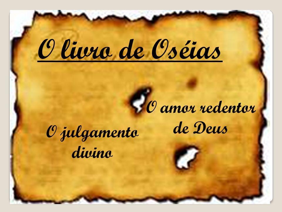 O julgamento divino O amor redentor de Deus O livro de Oséias