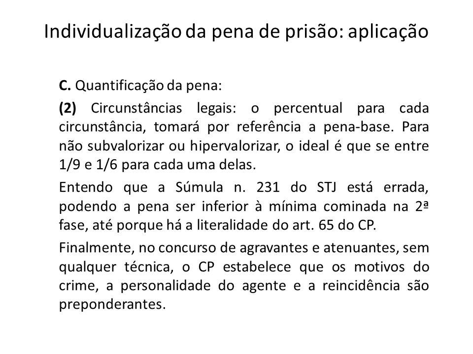 Individualização da pena de prisão: aplicação C. Quantificação da pena: (2) Circunstâncias legais: o percentual para cada circunstância, tomará por re