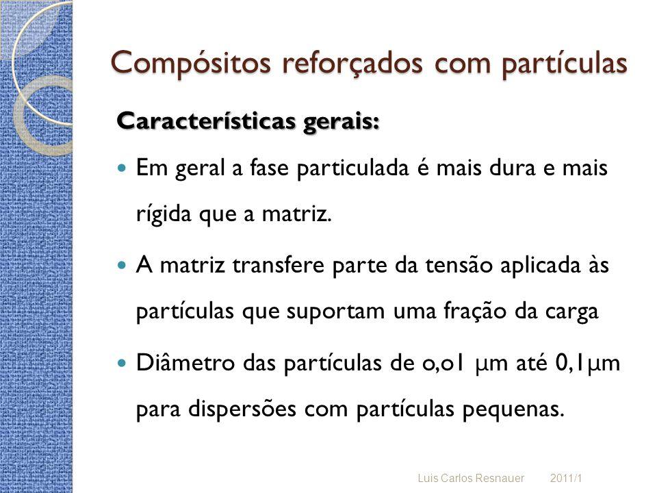 Compósitos reforçados com partículas Características gerais: Em geral a fase particulada é mais dura e mais rígida que a matriz.