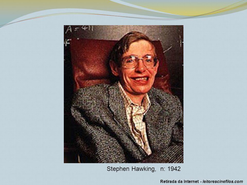 Stephen Hawking, n: 1942 Retirada da Internet - leitorescinefilos.com