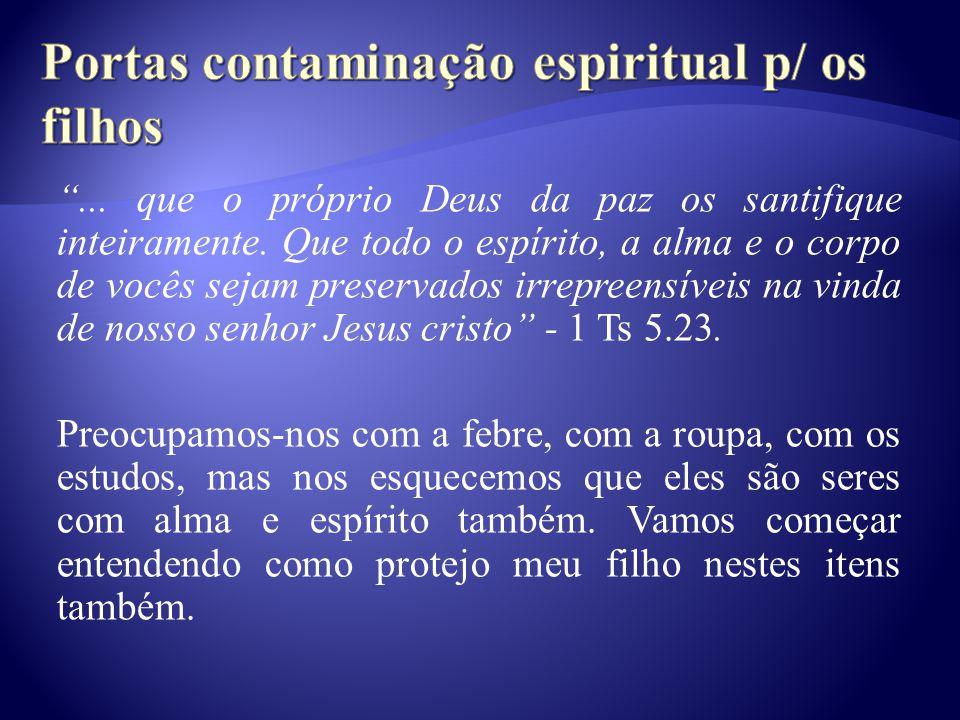 ... que o próprio Deus da paz os santifique inteiramente. Que todo o espírito, a alma e o corpo de vocês sejam preservados irrepreensíveis na vinda de