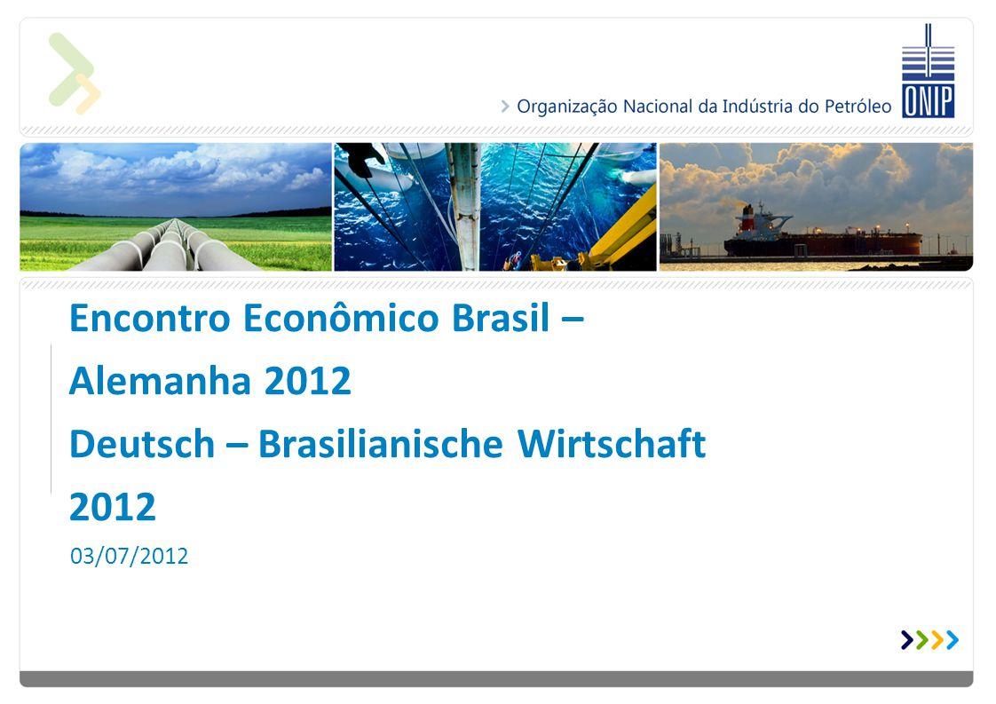 Encontro Econômico Brasil – Alemanha 2012 Deutsch – Brasilianische Wirtschaft 2012 03/07/2012