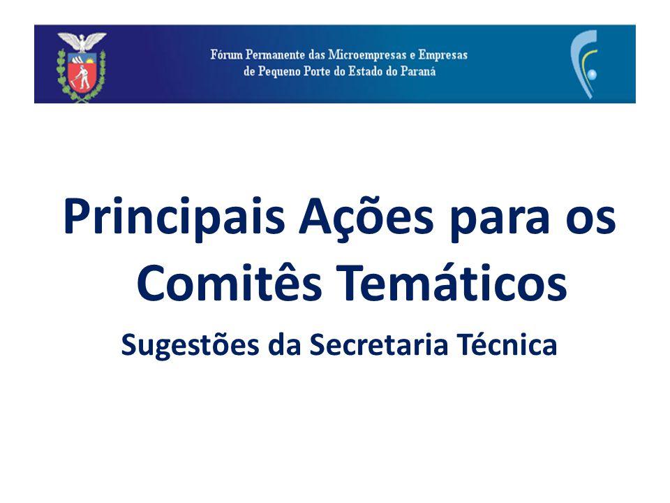 Principais Ações para os Comitês Temáticos Sugestões da Secretaria Técnica