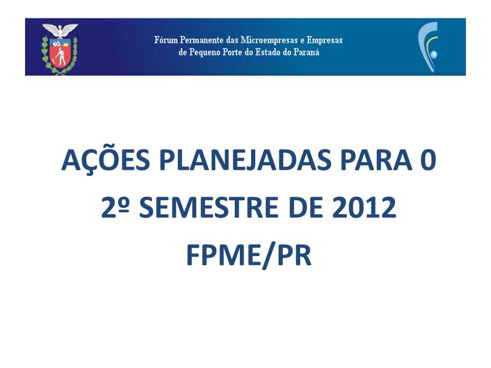 AÇÕES PLANEJADAS PARA 0 2º SEMESTRE DE 2012 FPME/PR