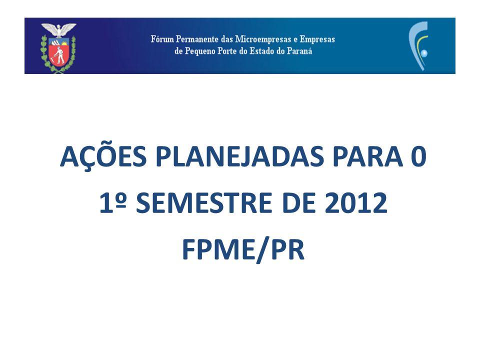 AÇÕES PLANEJADAS PARA 0 1º SEMESTRE DE 2012 FPME/PR