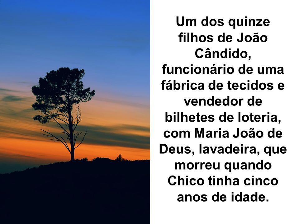 Um dos quinze filhos de João Cândido, funcionário de uma fábrica de tecidos e vendedor de bilhetes de loteria, com Maria João de Deus, lavadeira, que