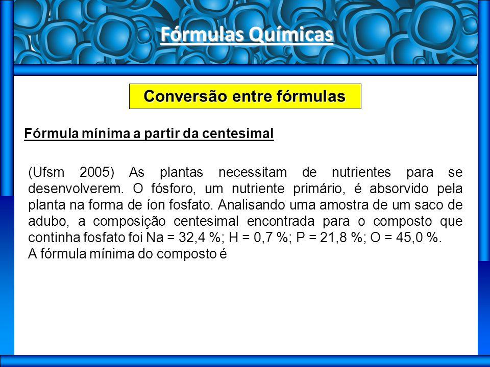 Fórmulas Químicas Fórmula centesimal a partir da fórmula molecular (Ufms) A fórmula percentual indica a massa de cada elemento químico que existe em 100 partes de massa da substância.