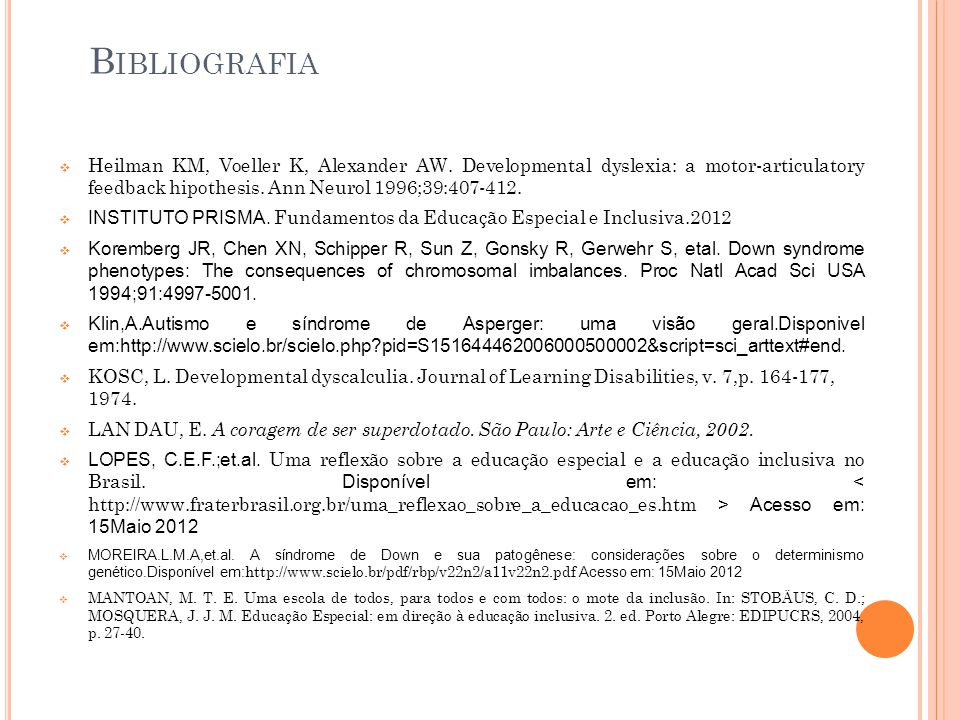 Heilman KM, Voeller K, Alexander AW. Developmental dyslexia: a motor-articulatory feedback hipothesis. Ann Neurol 1996;39:407-412. INSTITUTO PRISMA. F