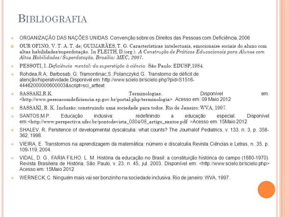 ORGANIZAÇÃO DAS NAÇÕES UNIDAS. Convenção sobre os Direitos das Pessoas com Deficiência, 2006 OUR OFINO, V. T. A. T. de; GUIMARÃES, T. G. Característic