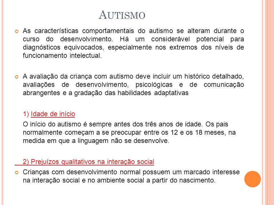 As características comportamentais do autismo se alteram durante o curso do desenvolvimento. Há um considerável potencial para diagnósticos equivocado