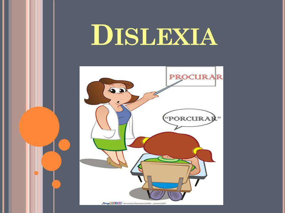 D ISLEXIA