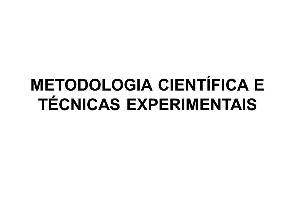 METODOLOGIA CIENTÍFICA E TÉCNICAS EXPERIMENTAIS