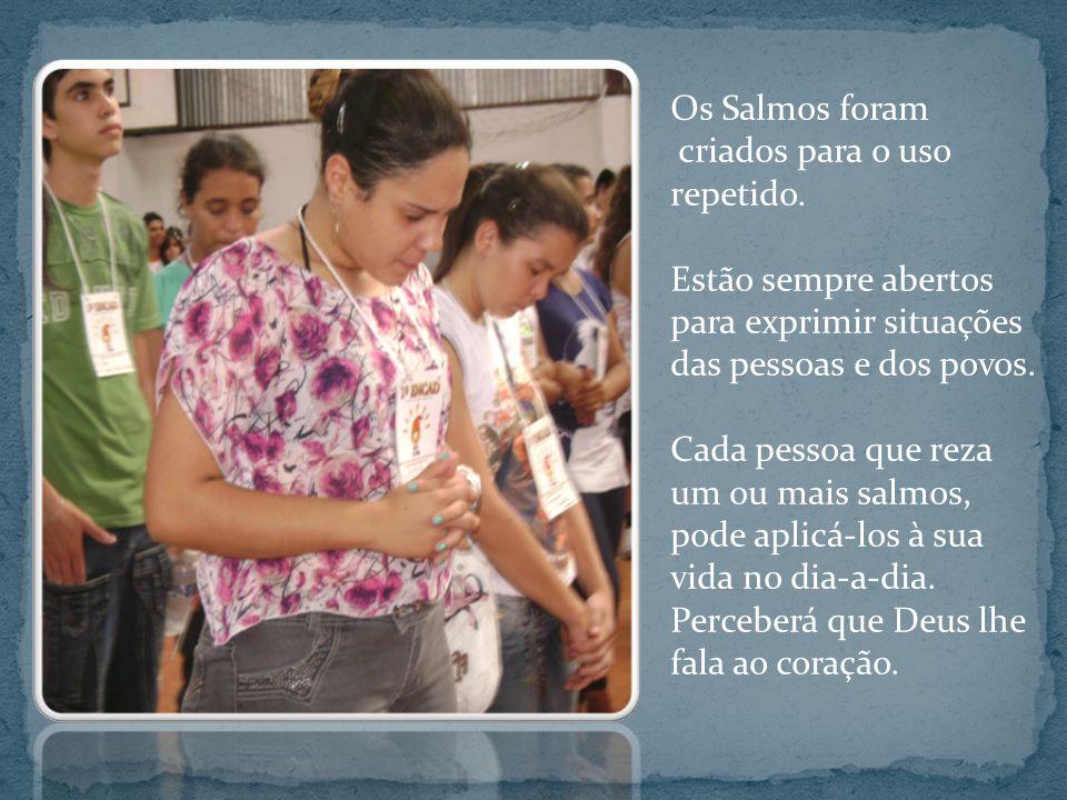 Os Salmos foram criados para o uso repetido.