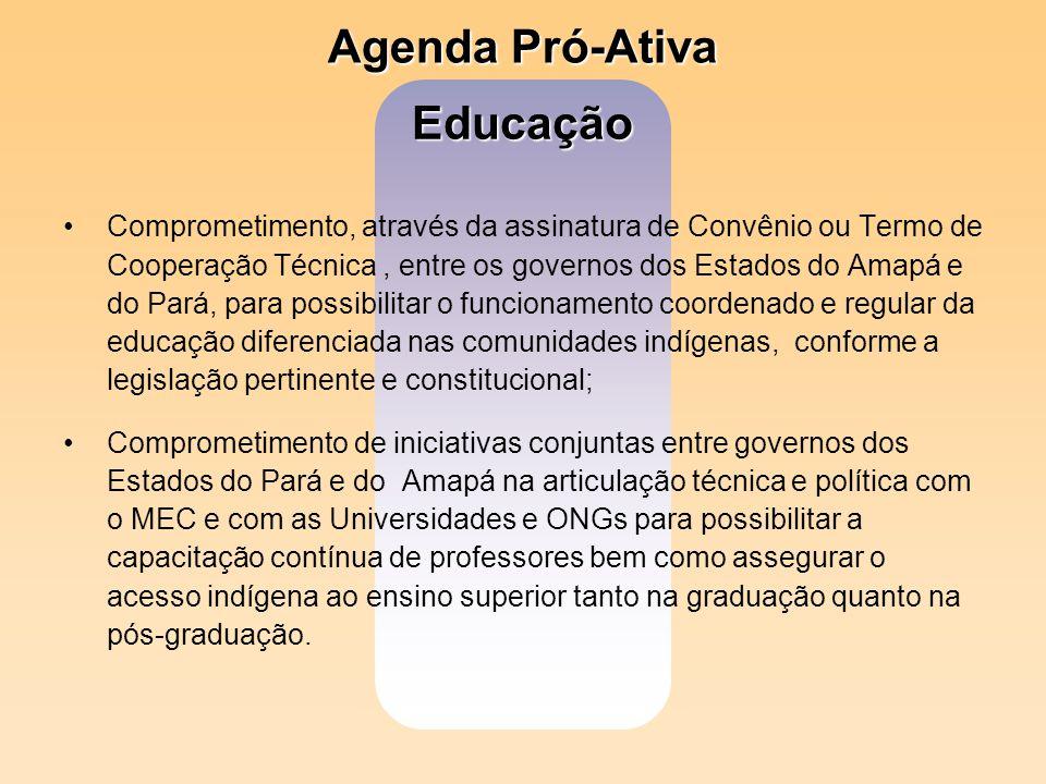 Educação Comprometimento, através da assinatura de Convênio ou Termo de Cooperação Técnica, entre os governos dos Estados do Amapá e do Pará, para pos
