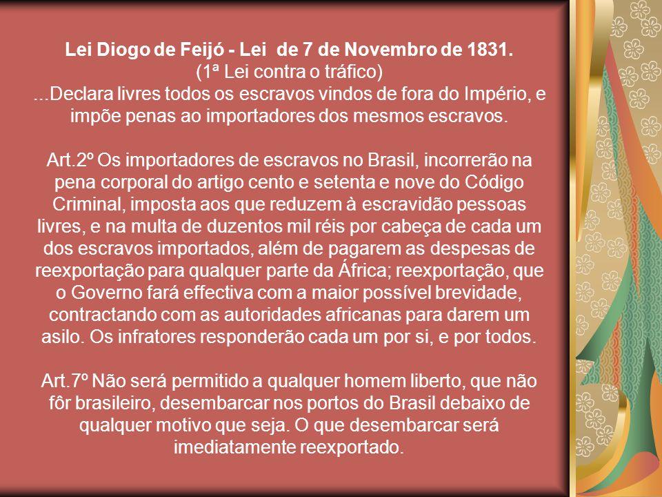 Lei Diogo de Feijó - Lei de 7 de Novembro de 1831.