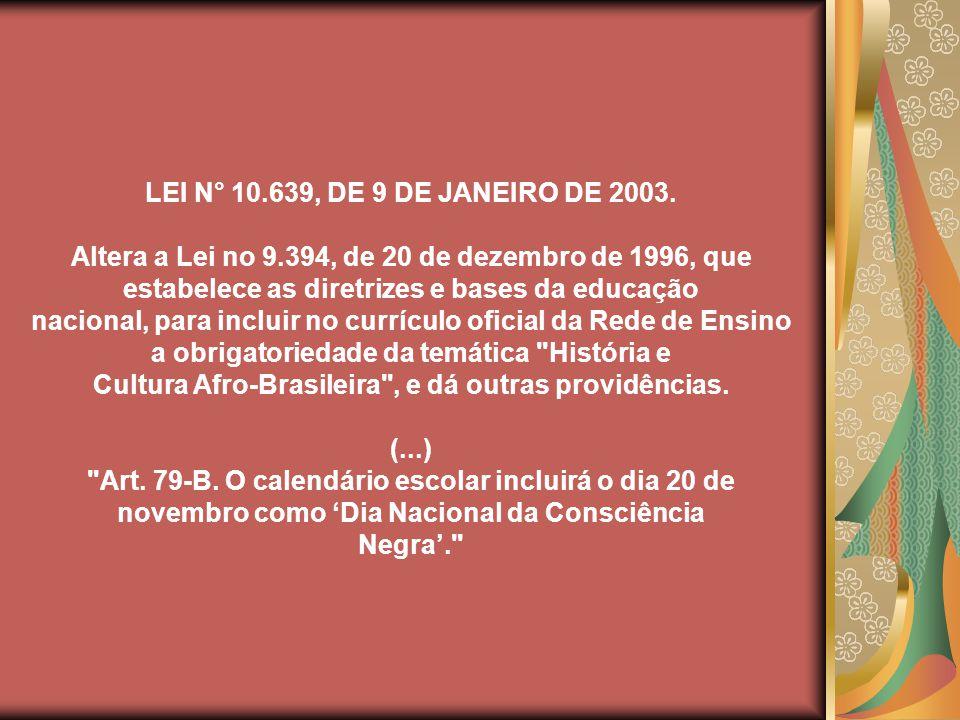 LEI N° 10.639, DE 9 DE JANEIRO DE 2003.