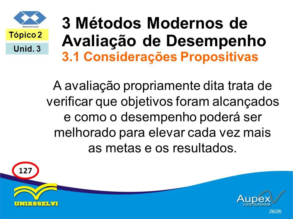 3 Métodos Modernos de Avaliação de Desempenho 3.1 Considerações Propositivas A avaliação propriamente dita trata de verificar que objetivos foram alca