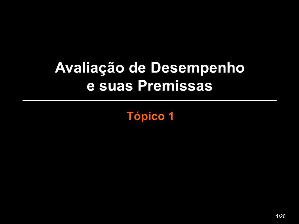 Avaliação de Desempenho e suas Premissas Tópico 1 1/26