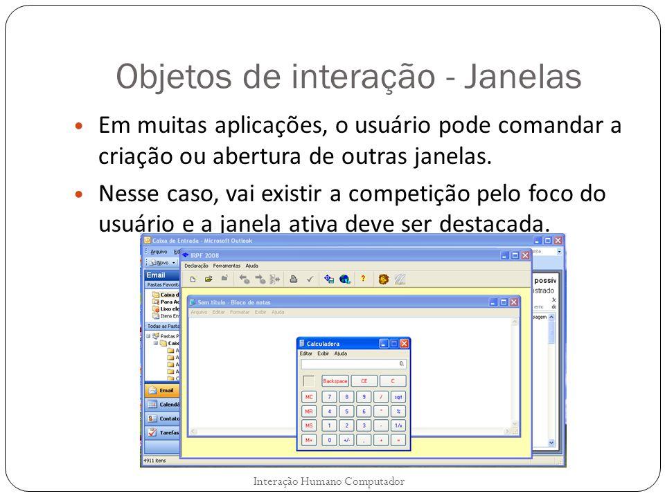 Objetos de interação - Janelas Em muitas aplicações, o usuário pode comandar a criação ou abertura de outras janelas. Nesse caso, vai existir a compet