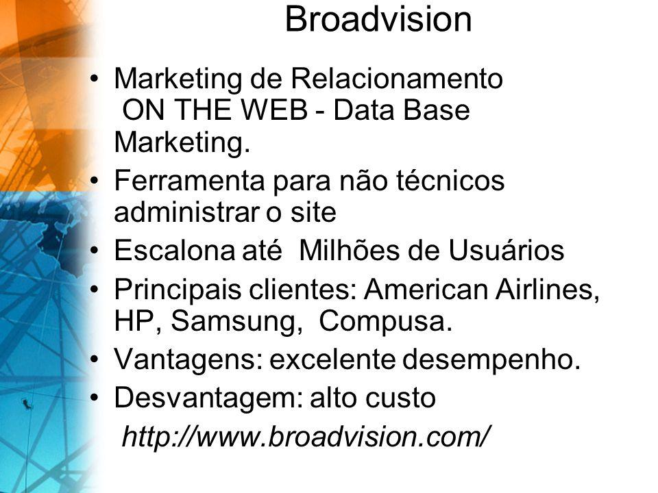 Broadvision Marketing de Relacionamento ON THE WEB - Data Base Marketing. Ferramenta para não técnicos administrar o site Escalona até Milhões de Usuá
