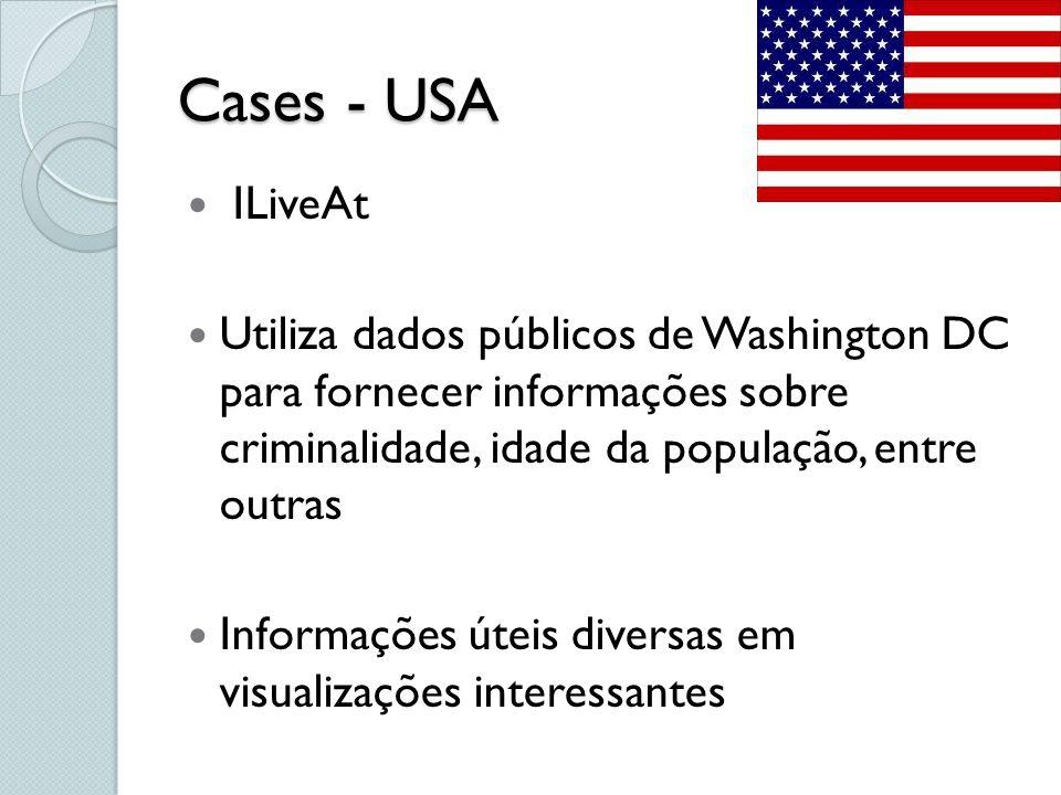 Cases - USA ILiveAt Utiliza dados públicos de Washington DC para fornecer informações sobre criminalidade, idade da população, entre outras Informaçõe