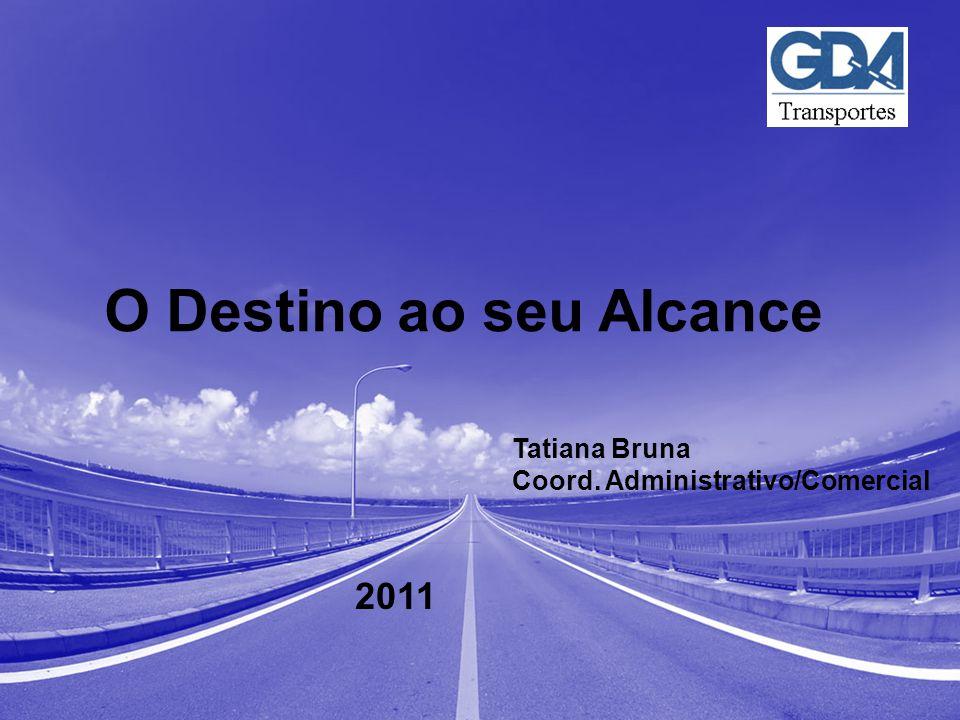 Título da Apresentação Mês/Ano Nome do Autor Setor do Autor O Destino ao seu Alcance 2011 Tatiana Bruna Coord.