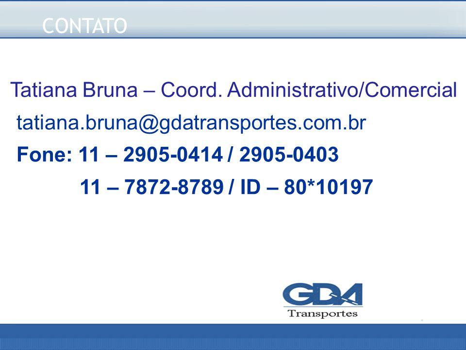 CONTATO Tatiana Bruna – Coord.