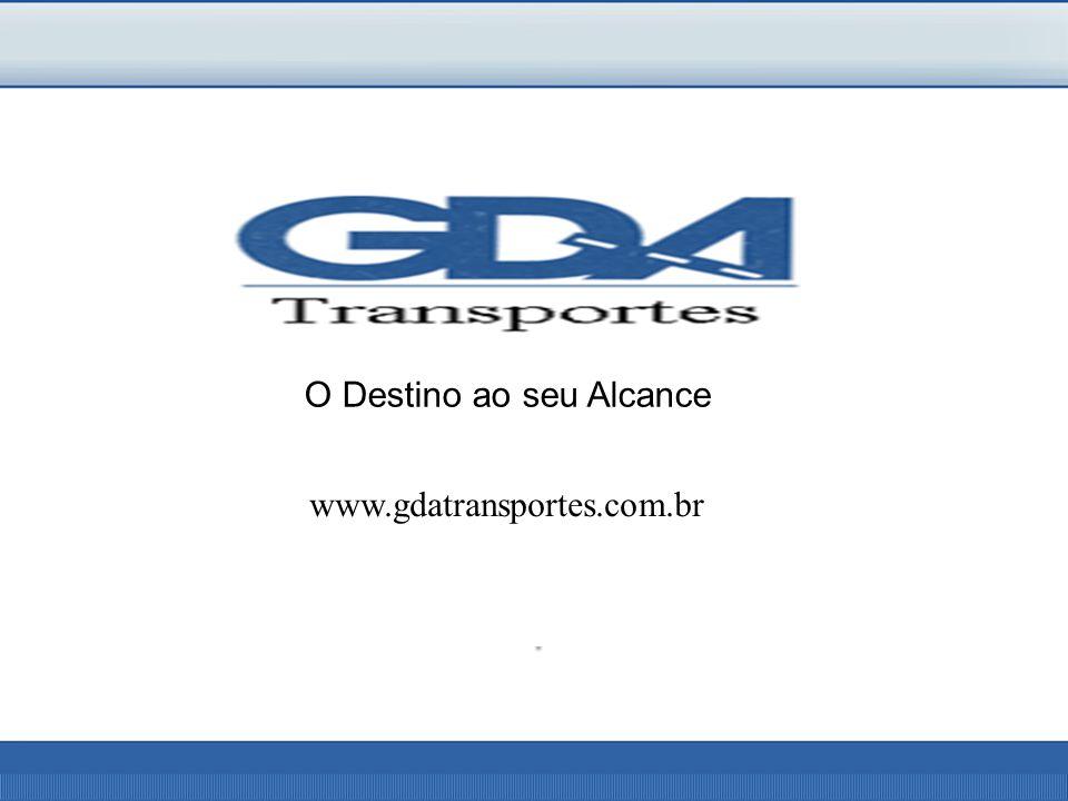 O Destino ao seu Alcance www.gdatransportes.com.br