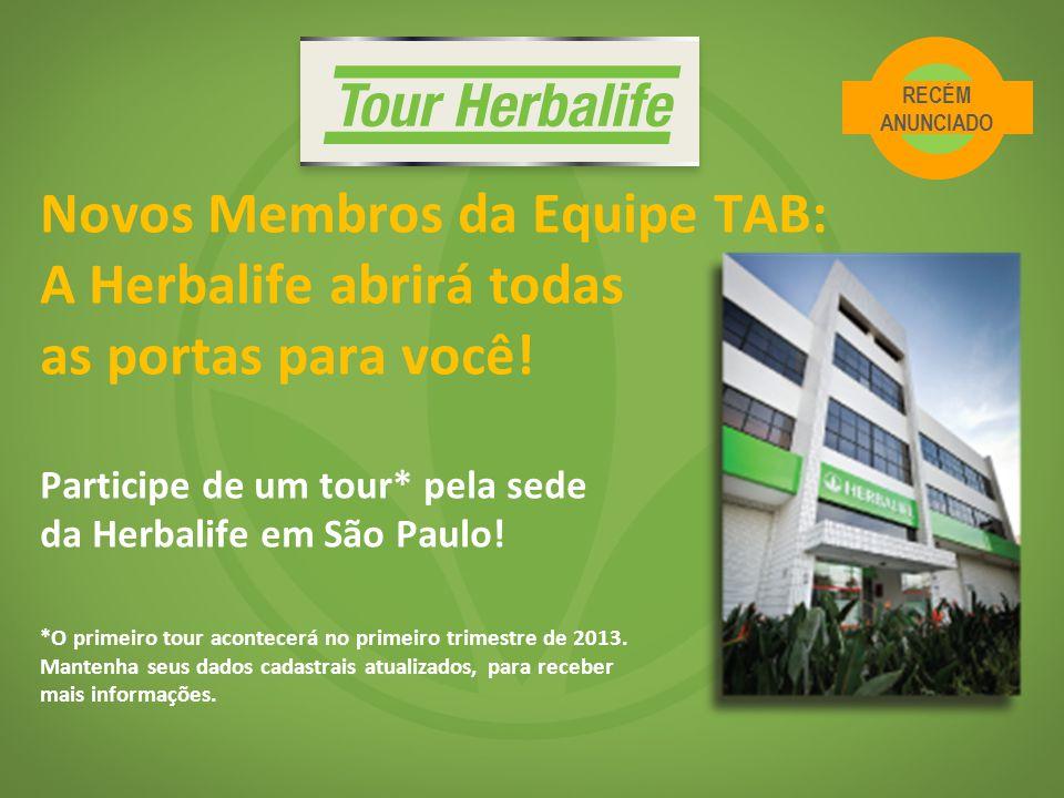 Novos Membros da Equipe TAB: A Herbalife abrirá todas as portas para você! Participe de um tour* pela sede da Herbalife em São Paulo! *O primeiro tour