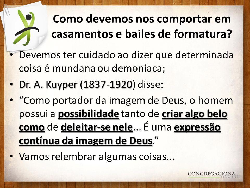 Devemos ter cuidado ao dizer que determinada coisa é mundana ou demoníaca; Dr. A. Kuyper 1837-1920 Dr. A. Kuyper (1837-1920) disse: possibilidadecriar