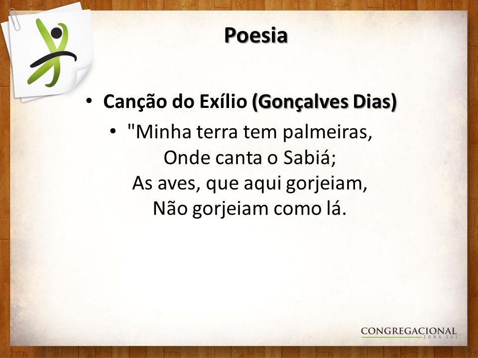 Poesia (Gonçalves Dias) Canção do Exílio (Gonçalves Dias)