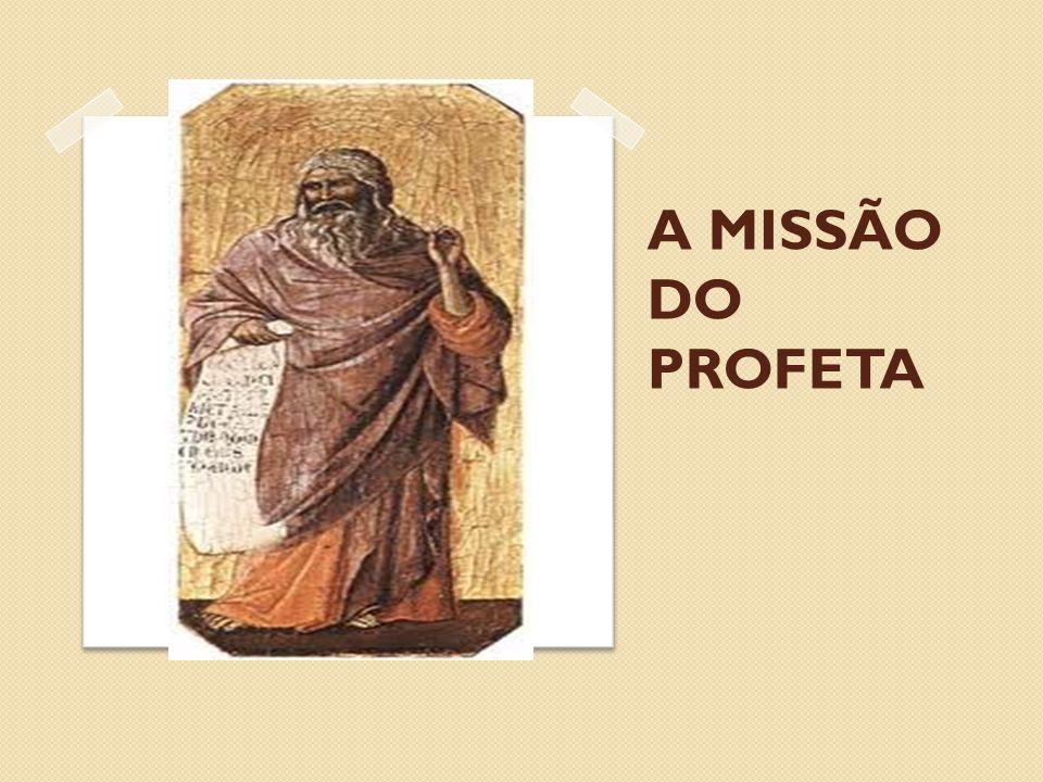 A MISSÃO DO PROFETA