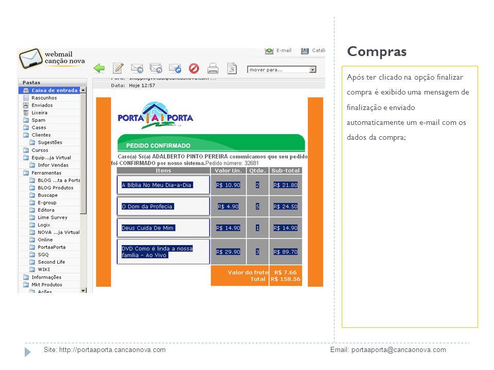 Compras Após ter clicado na opção finalizar compra é exibido uma mensagem de finalização e enviado automaticamente um e-mail com os dados da compra; S