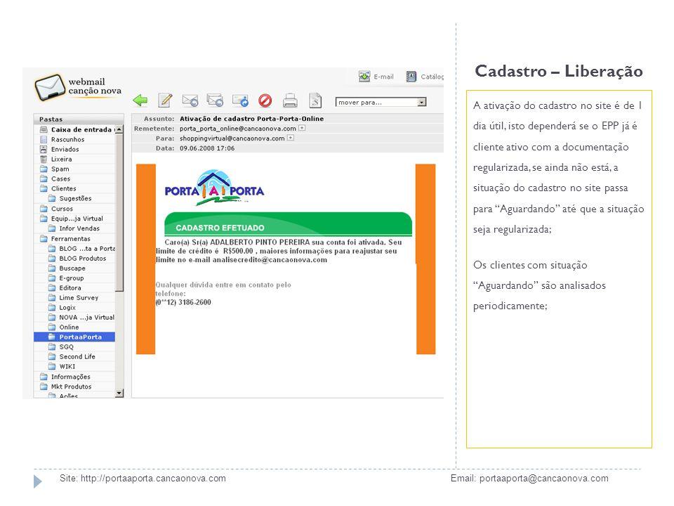 Cadastro – Liberação A ativação do cadastro no site é de 1 dia útil, isto dependerá se o EPP já é cliente ativo com a documentação regularizada, se ai