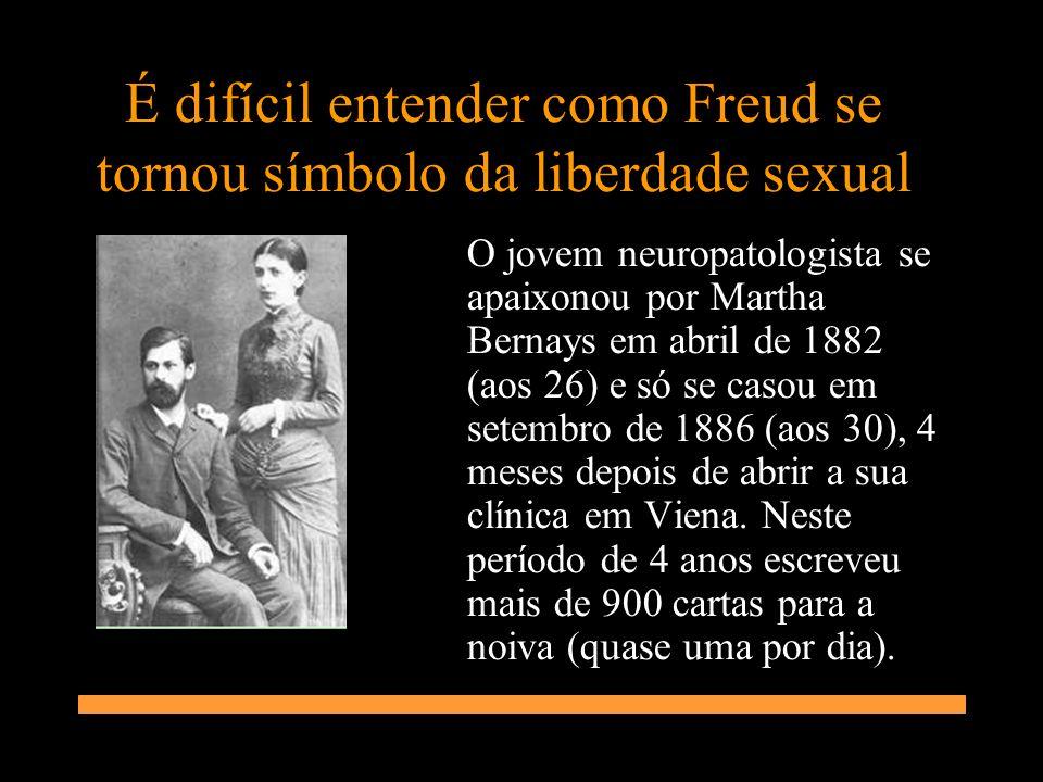 É difícil entender como Freud se tornou símbolo da liberdade sexual O jovem neuropatologista se apaixonou por Martha Bernays em abril de 1882 (aos 26)