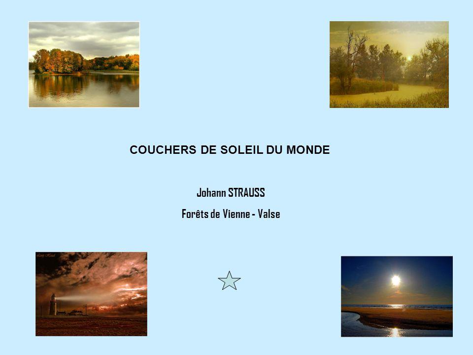 COUCHERS DE SOLEIL DU MONDE Johann STRAUSS Forêts de Vienne - Valse