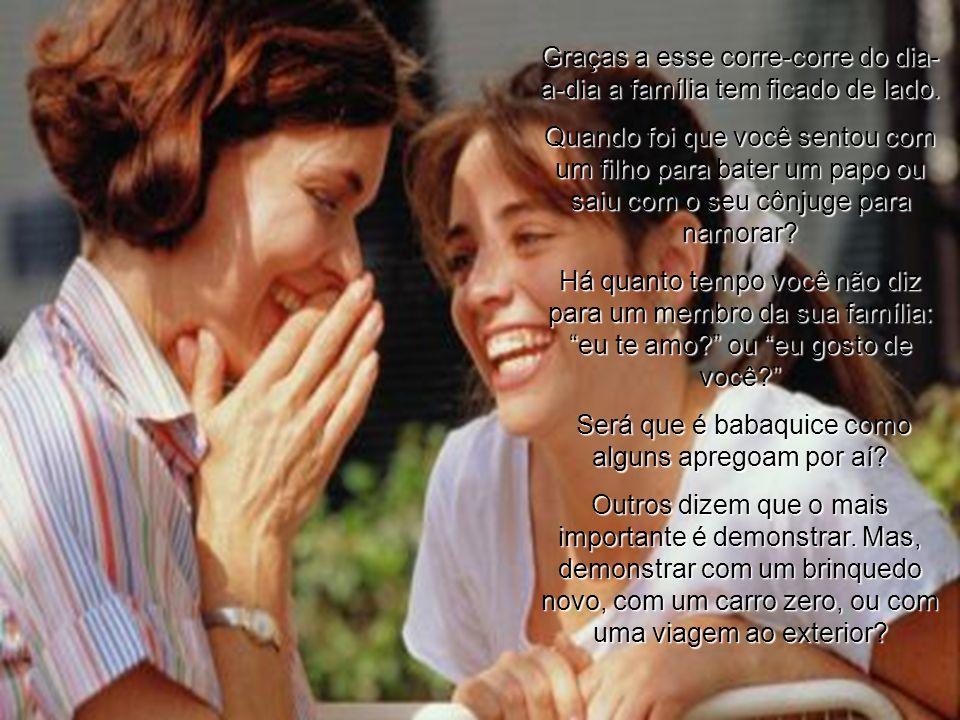 REFLEXÕES SOBRE A FAMÍLIA Não adiantam os manuais para alcançar a felicidade; o segredo está no amor e no carinho do ambiente familiar.