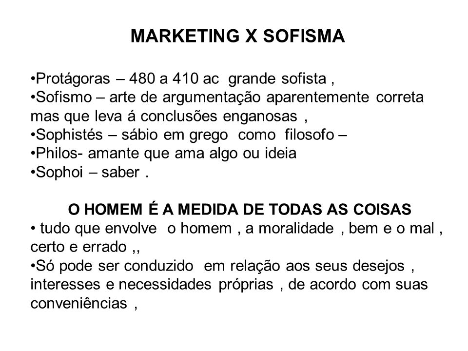 Assim, será que mkt hoje é um sofisma .Será que o marketing encara a realidade como sofisma .