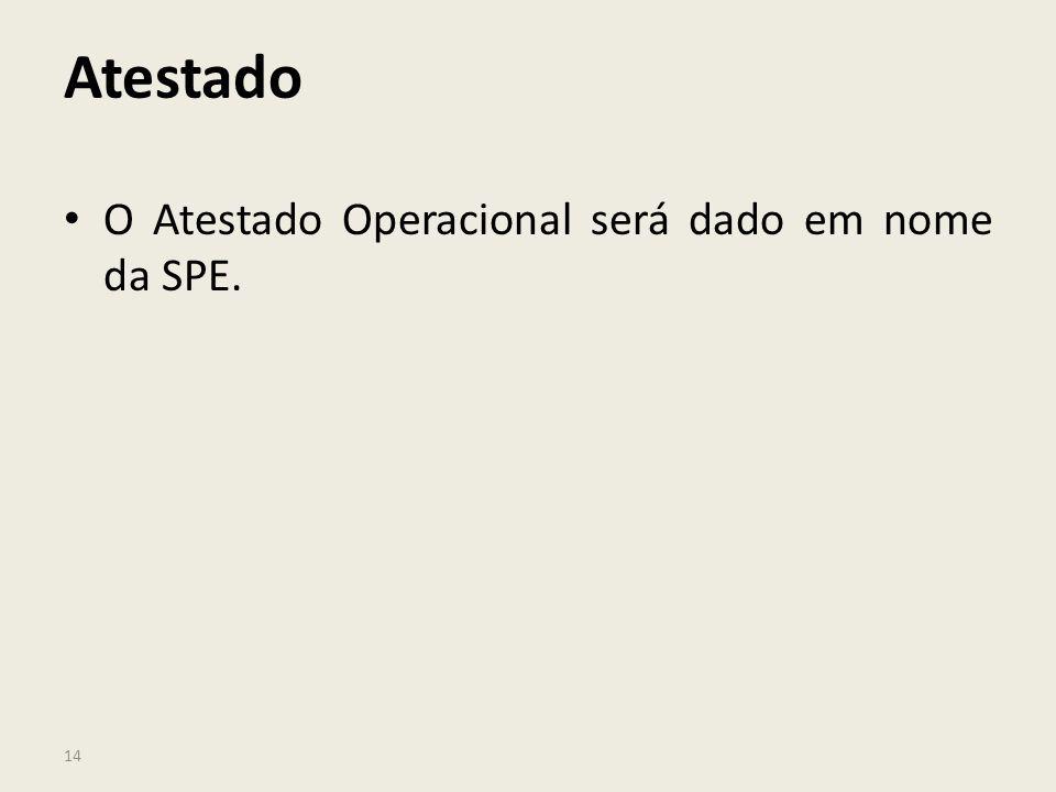 14 Atestado O Atestado Operacional será dado em nome da SPE.