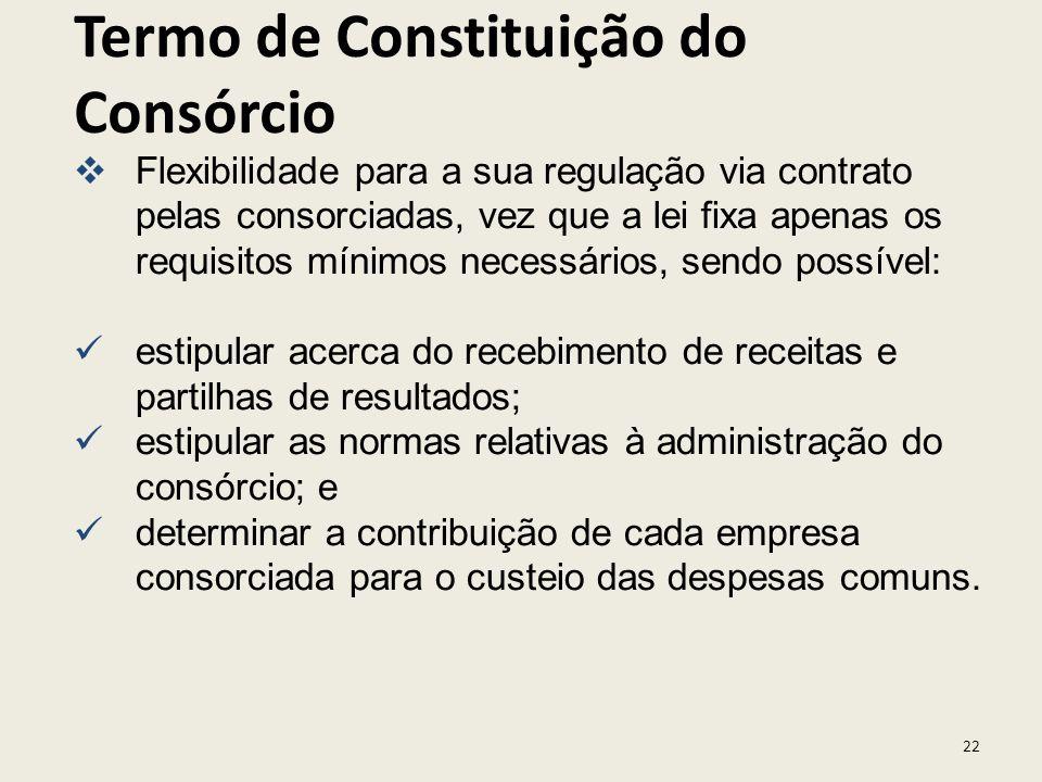 22 Flexibilidade para a sua regulação via contrato pelas consorciadas, vez que a lei fixa apenas os requisitos mínimos necessários, sendo possível: es
