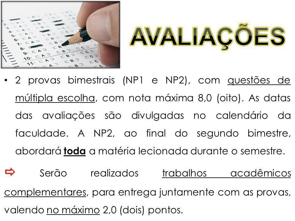 2 provas bimestrais (NP1 e NP2), com questões de múltipla escolha, com nota máxima 8,0 (oito). As datas das avaliações são divulgadas no calendário da