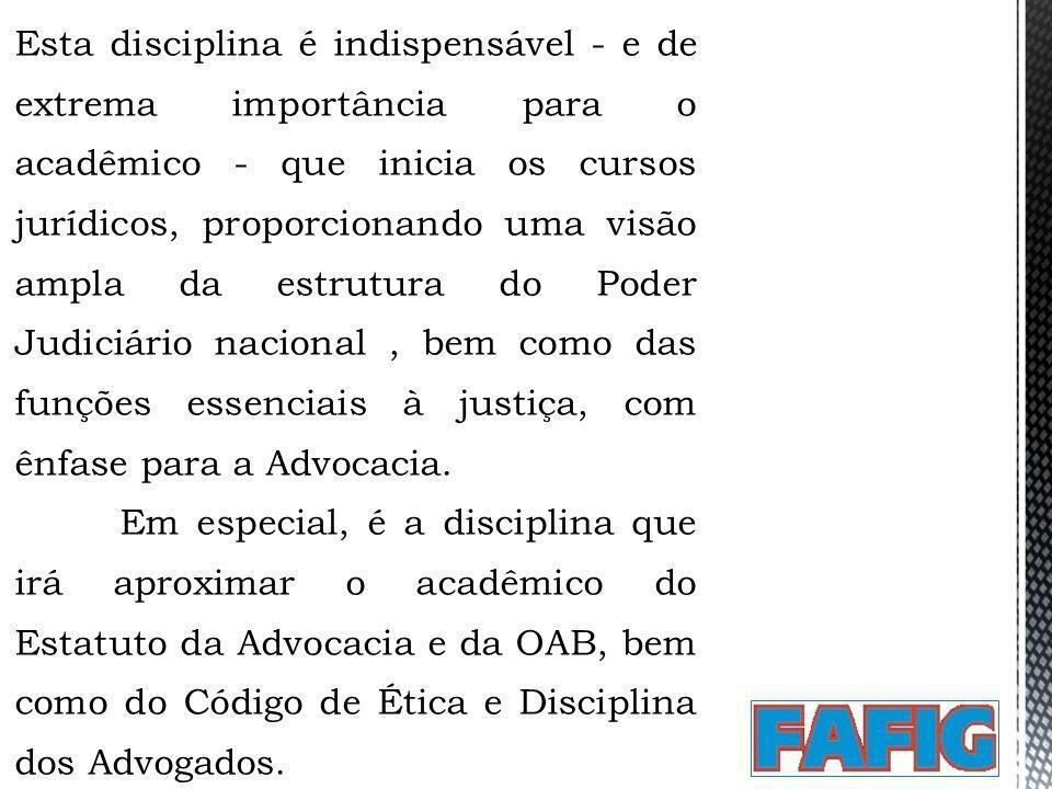 Esta disciplina é indispensável - e de extrema importância para o acadêmico - que inicia os cursos jurídicos, proporcionando uma visão ampla da estrut